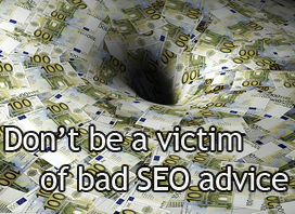 Dont be a victim of bad SEO advice