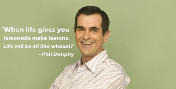 Phil Dunphy When life gives you lemonade quote